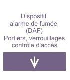 Dispositif alarme de fumée (DAF), Portiers, verrouillage, contrôle d'accès