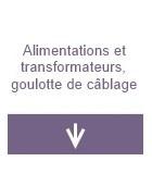 Alimentations et transformateurs, goulottes de câblage