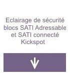 Eclairage de sécurité blocs SATI Adressable et SATI Connecté Kickspot