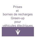 Prises et bornes de rechages Green'up pour véhicules électriques