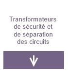 Transformateurs de sécurité et de séparation